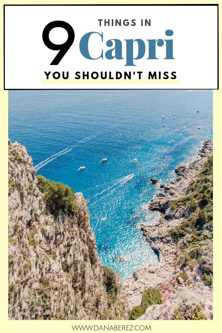 9 Things You Shouldn't Miss in Capri Italy | Capri Day Trip Travel Guide - Dana Berez Travel Guide