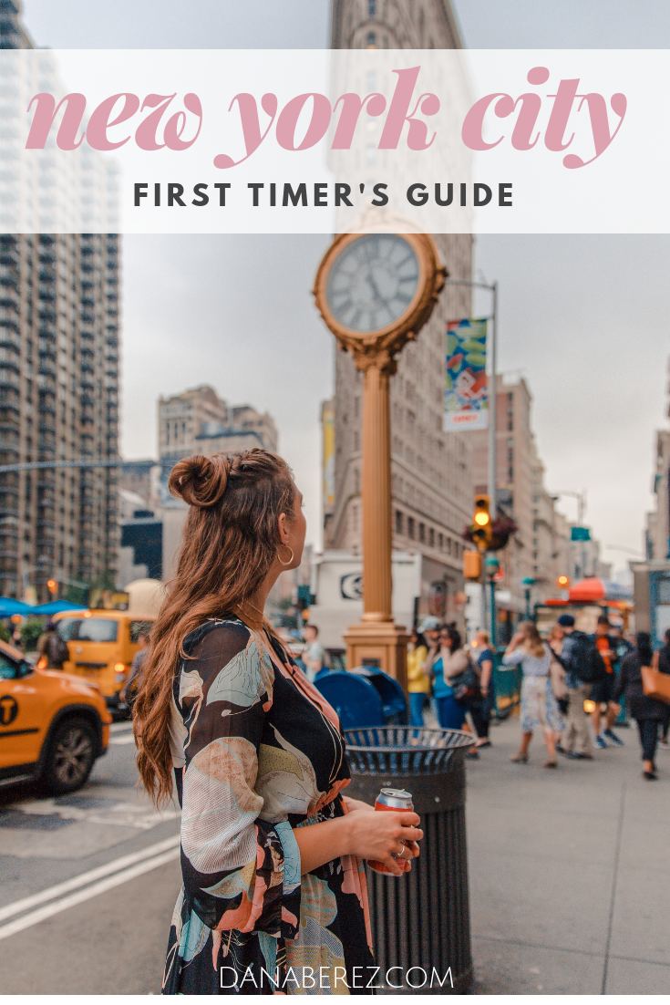 Detailed First Timers Guide to NYC | Top Tips from A Local. Answering your questions on Where to Stay, Where to Eat, and What to do- Dana Berez