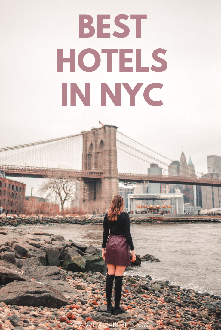 Where to stay in New York | 12 Trendy Hotels with Views -Dana Berez Travel Guide for Best New York City Hotels